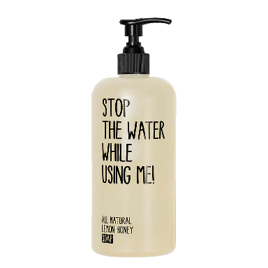 Stop The Water While Using Me! Lemon and Honey Soap 500ml